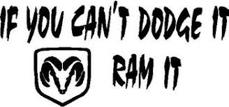 If You Can T Dodge It Ram It Dodge Vinyl Decal Sticker