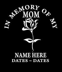 In Loving Memory Decal Mom Rose Http Customstickershop Com Loving Memory Car Decals Memorial Decals Sticker Shop