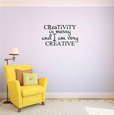 Amazon Com Design With Vinyl Top Selling Decals Creativity Is Messy And I Am Very Creative Wall Art Size 20 Inches X 40 Inches 22 Colors Available Home Kitchen