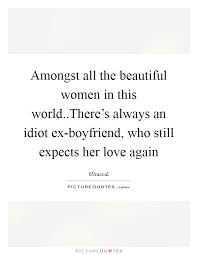 amongst all the beautiful women in this world there s always an