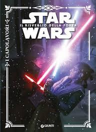 Star Wars. Il risveglio della forza - I Capolavori - Giunti