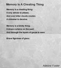 Memory Is A Cheating Thing Poem by Adeline Foster - Poem Hunter