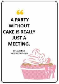 cake quotes and sayings sayings point