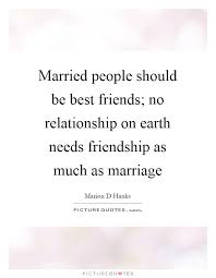 married people should be best friends no relationship on earth