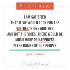freshfridays quote look for the virtues freshly married