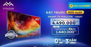 Đặt trước tivi FFalcon 40 inch 40SF1, giảm SỐC đến 1.000.000đ ...