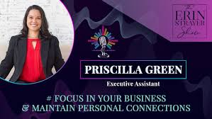 The Erin Strayer Show - Focus *IN* Your Business & Maintain Vital  Connections with Priscilla Green | Facebook