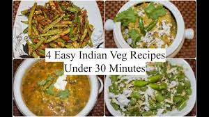 4 easy indian veg recipes under 30