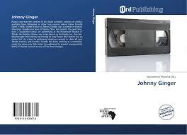 Johnny Ginger, 978-613-5-62667-4, 6135626671 ,9786135626674