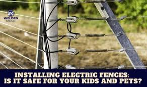Installing Electric Fences Is It Safe For Your Kids And Pets
