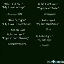 who hurt you my own ego quotes writings by anandhini