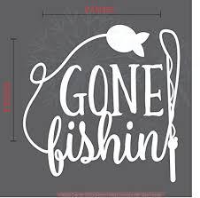 Gone Fishing Car Window Decal Sticker Vinyl Lettering Fisherman Vehicle Graphic 9x9 Inch White Glossy Walmart Com Walmart Com