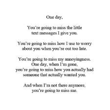unknown quote one day you re going to miss the little