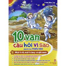 Sách - 10 Vạn câu hỏi vì sao - Mặt Trời, Mặt Trăng và Gió Mưa ...