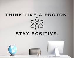 Science Decal Think Like A Proton Classroom Decal Always Etsy Science Decor Classroom Walls Word Wall