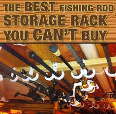 the best fishing rod storage rack you