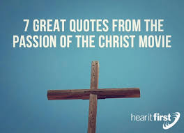 great quotes from the passion of the christ movie