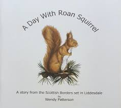 A Day with Roan Squirrel - A story from the Scottish Borders by Wendy –  British Wildlife Tales