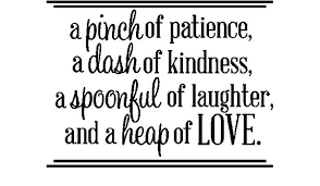 Amazon Com A Pinch Of Patience A Dash Of Kindness A Spoonful Of Laughter And A Heap Of Love Inspirational Home Vinyl Wall Decals Sayings Art Lettering Arts Crafts Sewing