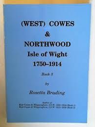 9780951996225: (West) Cowes & Northwood: Isle of Wight, 1750-1914 -  AbeBooks - Brading, Rosetta: 0951996223