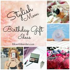 the best birthday gift ideas for mom