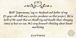 julie warner supermoms my ex husband and father of my
