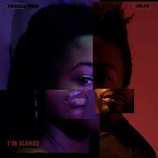 I'm Scared by Cor.Ece & Priscilla Perry on Amazon Music - Amazon.com