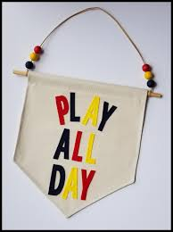 Play All Day Banner Hanging Wall Banner Kids Room Decor Handmade Wall Art Kids Gift Free Shipping