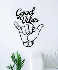 Shaka Good Vibes V3 Hang Loose Hand Quote Wall Decal Sticker Etsy Vinyl Wall Art Decals Wall Quotes Decals Vinyl Decor