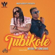 King Saha ft Weasel - Tubikole : Free Mp3 Download, Audio Download    m.UgZiki.co.ug