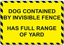 Amazon Com Aluminum Horizontal Metal Sign Multiple Sizes Dog Contained By Invisible Fence Has Full Range Yard Yellow Silly With Border Weatherproof Street Signage 10x7inches Garden Outdoor