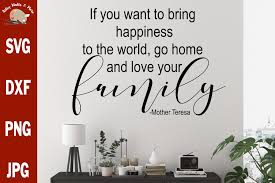 happiness love your family mother teresa quote svg file