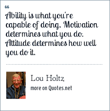 lou holtz ability is what you re capable of doing motivation