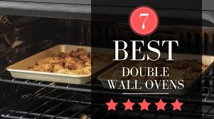 best double ovens for 2020 7 top picks