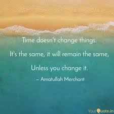 time doesn t change thing quotes writings by amatullah