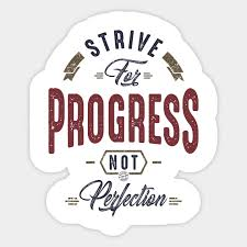 Strive For Progress Not Perfection Motivation Sticker Teepublic