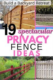19 Privacy Fence Ideas Create A Backyard Retreat Learn Along With Me