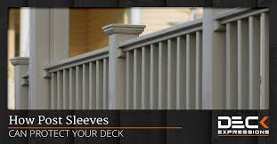How Post Sleeves Can Protect Your Deck Deck Expressions