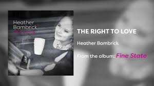 "Heather Bambrick ""The Right To Love"" - YouTube"