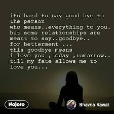 its hard to say good bye to the person who means english quotes