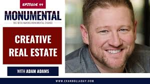 Creative Real Estate with Adam Adams - Evan Holladay