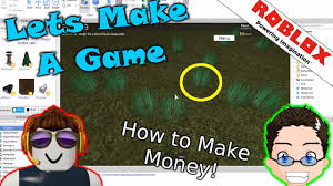 Lets Make A Game - How to make money ...