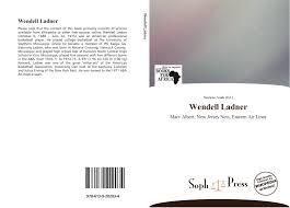Wendell Ladner, 978-613-9-20203-4, 6139202035 ,9786139202034
