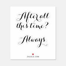 After All This Time Always Wedding Shoes Decal Zazzle Com