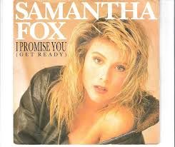 Samantha Fox: I Promise You (Get Ready) (1987)