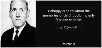 h p lovecraft quote unhappy is he to whom the memories of