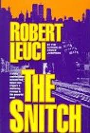Fiction Book Review: Snitch by Robert Leuci, Author, Bob Leuci, Author St.  Martin's Press $24.95 (384p) ISBN 978-0-312-14739-6