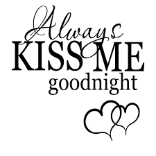 Always Kiss Me Goodnight With Hearts Quote Wall Sticker Decal World Of Wall Stickers