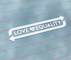 Love Equality Vinyl Stickers Love Equals Equality Bumper Etsy