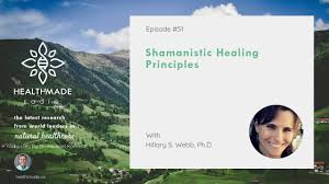 Shamanistic Healing Principles with Hillary S Webb PhD - The Karlfeldt  Center